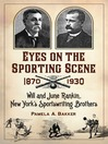 Eyes on the Sporting Scene, 1870-1930